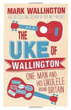 The Uke of Wallington (Ukulele),Mark Wallington,AA Publishing