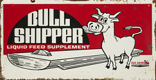 BULL SHIPPER LIQUID FEED SUPPLEMENT ADVERTISING METAL SIGN