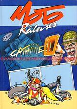 "Moto Raleuse Tome 1 :""Cathiiiie !!"" BD pour Motarde par Catherine DEVILLARD"