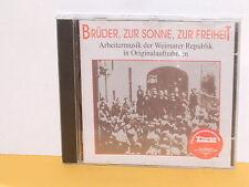 CD - BRÜDER ZUR SONNE ZUR FREIHEIT - ARBEITERMUSIK DER WEIMARER REPUBLIK