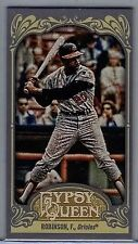 2012 Topps Gypsy Queen Mini #255 Frank Robinson NM/MT (Orioles) Finish Your Set!