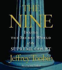 The Nine: Inside the Secret World of the Supreme Court Toobin, Jeffrey Audio CD