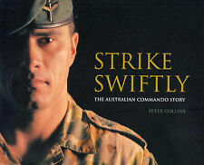 Strike Swiftly: The Australian Commando Story by Peter Collins (Hardback, 2005)