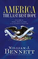America: The Last Best Hope (Volume II): From a Wo