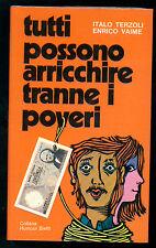 TERZOLI ITALO VAIME ENRICO TUTTI POSSONO ARRICCHIRE TRANNE I POVERI BIETTI 1974