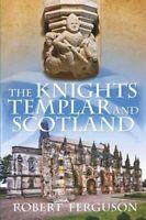 Knights Templar and Scotland, Paperback by Ferguson, Robert, Brand New, Free ...