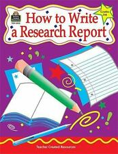 How to Write a Research Report, Grades 3-6 Null, Kathleen, Rice, Dona Herweck P
