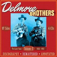 THE DELMORE BROTHERS - THE LATER YEARS 1933-1952,VOLUME 2 4 CD BOX-SET NEW+