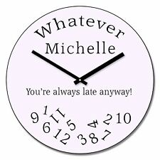 Personalised Whatever You're Always Late Design Wall Clock - Add Name Gift 30cm