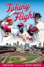 Taking Flight : The St. Louis Cardinals and the Building of Baseball's Best F...