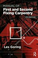 Manual of First and Second Fixing Carpentry by Les Goring 9781138295995