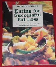 EATING FOR SUCCESSFUL FAT LOSS ~ Margaret Gore