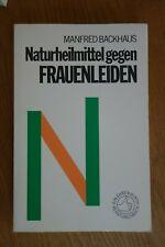 Naturheilmittel gegen Frauenleiden, Manfred Backhaus, Naturmedizin, Alternative