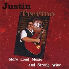 Justin Trevino - More Loud Music And Strong Wine [New CD]
