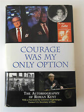 Courage Was My Only Option The Autobiography of Roman Kent 2008 1st Ed HC DJ