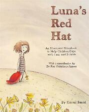 Luna's Red Hat: An Illustrated Storybook to Help Children Cope with Loss and Sui