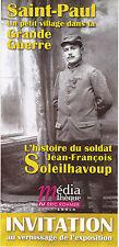 CARTE INVITATION VERNISSAGE L' HISTOIRE DU SOLDAT SOLEILHAVOUP - SAINT-PAUL TBE