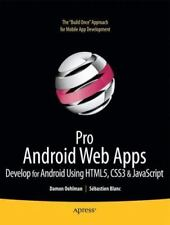 Pro Android Web Apps: Develop for Android using HTML5, CSS3 & JavaScript [Books