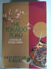 The Tokaido Road : A Novel of Feudal Japan by Lucia St. Clair Robson (1991,...
