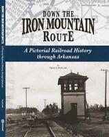 Iron Mountain Railroad book Missouri Pacific 250 period photos NowMedia Shipping