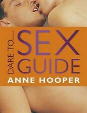 Dare to...Sex Guide by Anne Hooper (Paperback) New Book