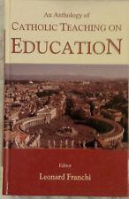 An Anthology of Catholic Teaching on Education by Franchi Leonard - NEW - OOP