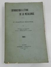 LE CHAUFFAGE INDUSTRIEL - HENRY LE CHATELIER - EDITION ORIGINALE 1912 AVEC ENVOI
