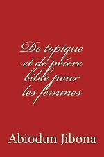 De Topique et de Prière Bible Pour les Femmes by Abiodun Jibona (2015,...