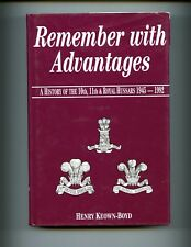 REMEMBER WITH ADVANTAGES - A History of the 10th,11th & Royal Hussars 1945-92 HB