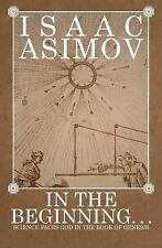 In the Beginning : Science Faces God in the Book of Genesis by Isaac Asimov...