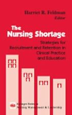 The Nursing Shortage: Strategies for Recruitment and Retention in-ExLibrary