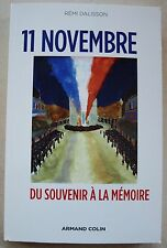 11 Novembre: Du Souvenir a la Memoire Rémi DALISSON éd Armand Colin 2013