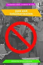 Jazz and Totalitarianism (2016, Paperback) BRAND NEW