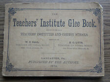 THE TEACHERS GUIDE GLEE SONG & MUSIC BOOK 1874 LANCASTER PA Hall & Lyte