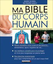 MA BIBLE DU CORPS HUMAIN - MARIE BORREL ET DR PHILIPPE MASLO