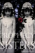 Prophecy of the Sisters Trilogy, Book I: Prophecy of the Sisters by Michelle Zin
