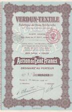 W10 ACTION de VERDUN-TEXTILE Fabrique de Soie Artificielle 100 F au porteur 1928