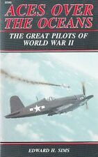 ACES OVER the OCEANS, The GREAT PILOTS of WW2 by SIMS - AVIATION HISTORY BOOK