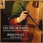 Les Voix Humaines - Abel, Bach, Marais, et al / Jordi Savall by Jordi Savall...