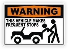 WARNING - This Vehicle Makes Frequent Stops Funny Decal Sticker Label Sexy Jeep