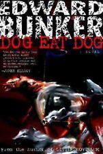 Dog Eat Dog: A Novel: By Edward Bunker