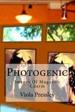 Photogenic : Images of Magnetic Charm by Viola Pressley (2014, Paperback)