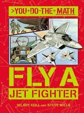 Fly a Jet Fighter (You Do the Math)