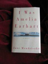Jane Mendelsohn - I WAS AMELIA EARHART - 1st
