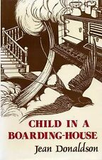 CHILD IN A BOARDING-HOUSE., Donaldson, Jean., Used; Very Good Book