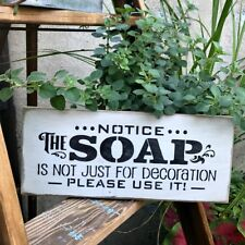 Funny bathroom sign, Wooden sign, bathroom Decor ~ Notice The Soap ~