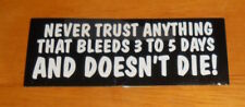 Never Trust Anything That Bleeds Sticker (rectangle) 3.75x1.5