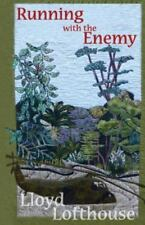 www.ebay.com/usrRunning With The Enemy by Lloyd Lofthouse.  New book. Paperback.