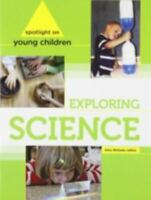 Spotlight on Young Children : Exploring Science by Amy Shillady (2013,...