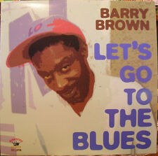 BARRY BROWN LET'S GO TO THE BLUES NEW CD £9.99